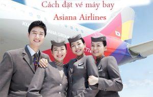 Cách đặt vé máy bay Asiana Airlines