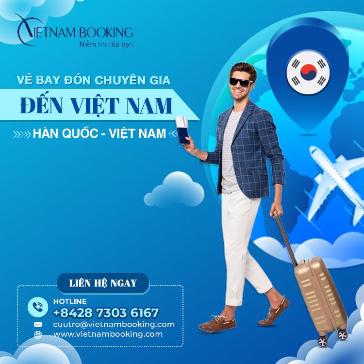 vé máy bay chuyên gia nước ngoài từ Hàn Quốc về Việt Nam
