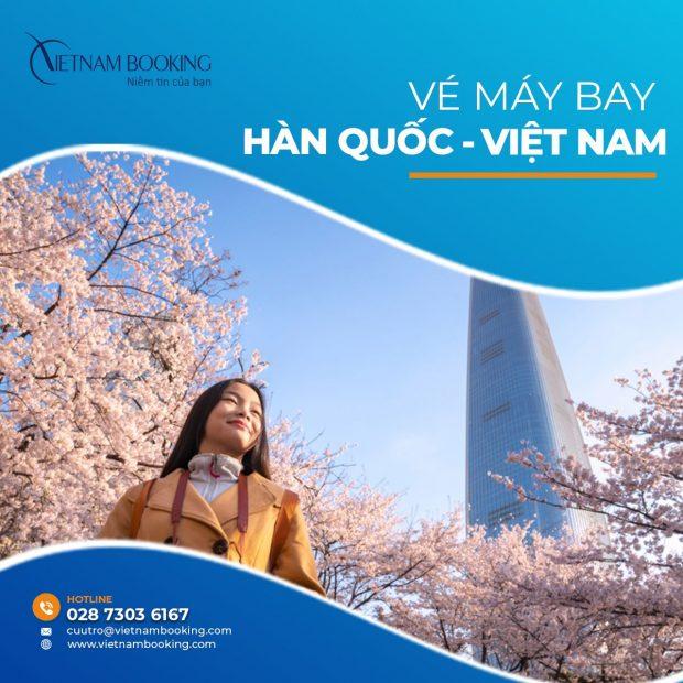 Vé máy bay từ Hàn Quốc về Việt Nam mới nhất