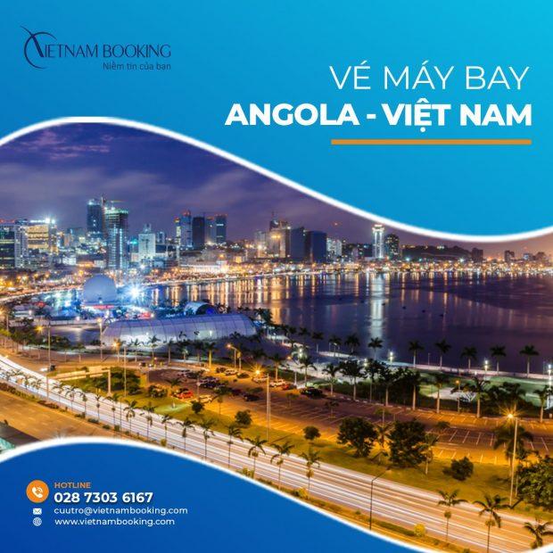 Vé máy bay từ Angola về Việt Nam   Lịch bay tháng 7