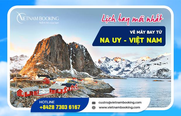 [Đặt ngay] Vé máy bay từ Na Uy về Việt Nam mới được cập nhật