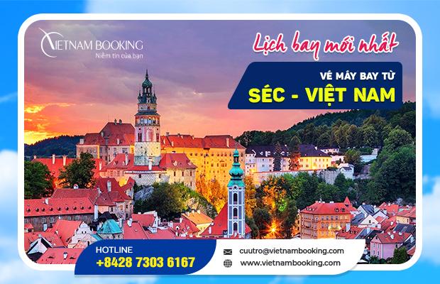 Cập nhật vé máy bay từ Séc về Việt Nam ngay hôm nay