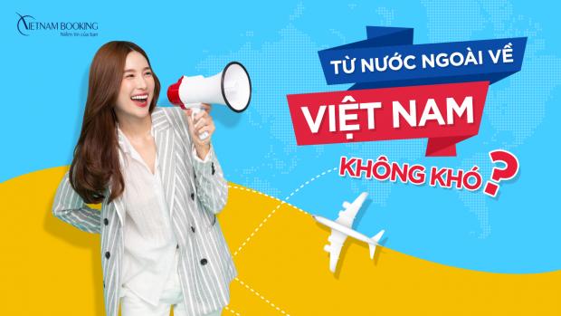 Chuyến bay từ nước ngoài về Việt Nam không khó đã có Vietnam Booking hỗ trợ bạn