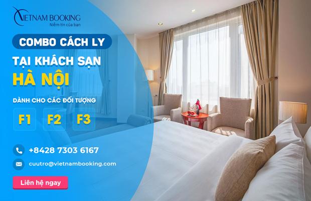 [Đừng bỏ lỡ] Dịch vụ khách sạn cách ly dành cho F1 F2 F3 tại Hà Nội