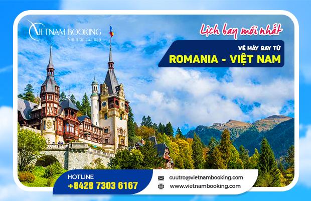 Vé máy bay từ Romania về Việt Nam cập nhật mới nhất