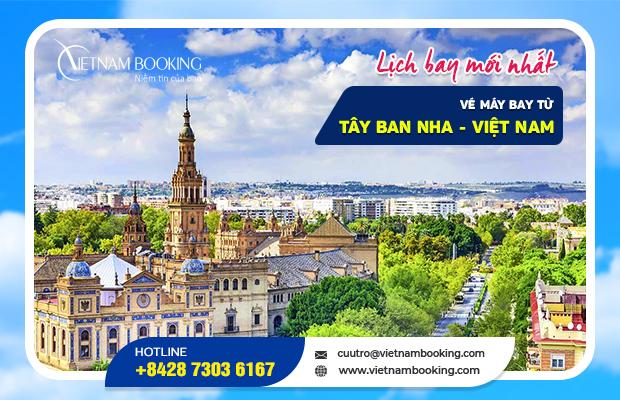 Cập nhật vé máy bay từ Tây Ban Nha về Việt Nam mới nhất